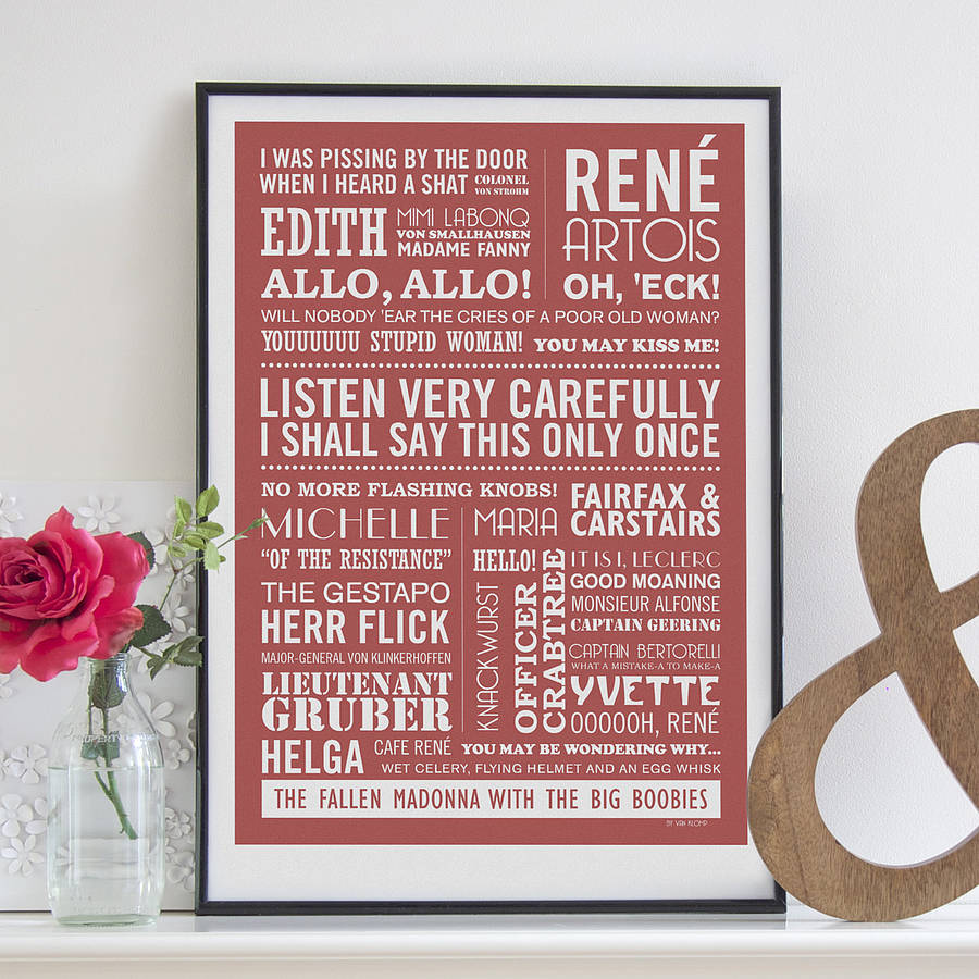 listen very carefully\' \'allo, \'allo! print by typaprint ...