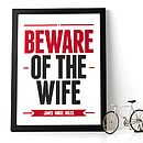 Personalised 'Beware Of The Wife' Print: red & black text on a white background