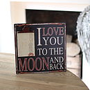 'Love You To The Moon And Back' Holder