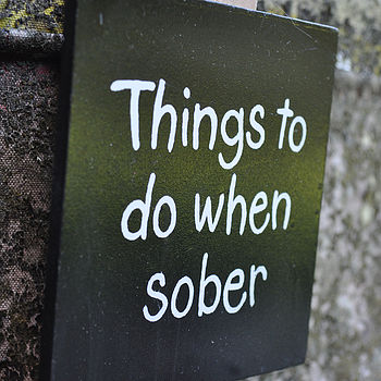 'Things To Do When Sober' Wooden Peg