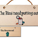 'The Bins Need Putting Out' Wooden Sign