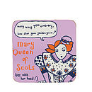 Mary Queen Of Scots Coaster