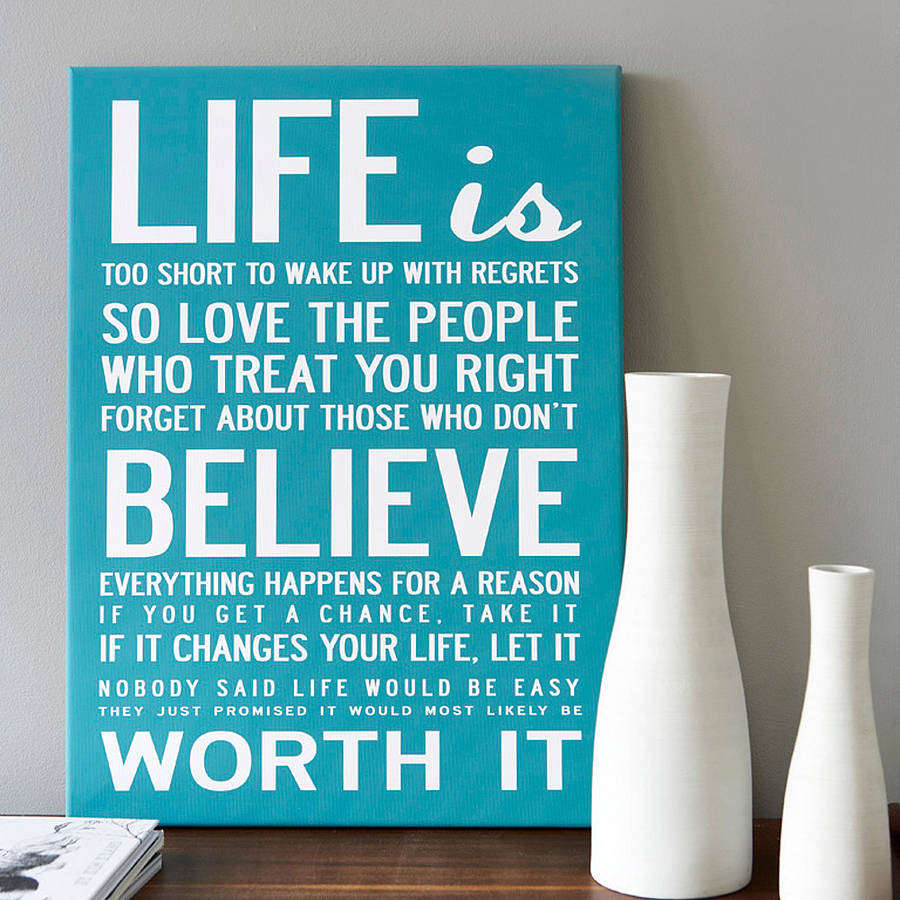 Inspirarional Quotes: 'life Is Too Short' Quote Print Or Canvas By I Love Design