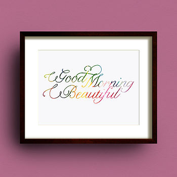 'Good Morning Beautiful' Typography Print