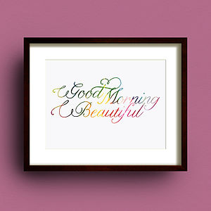 'Good Morning Beautiful' Typography Print - art & pictures