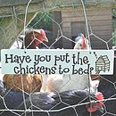 Wooden 'Have You Put The Chickens To Bed' Sign