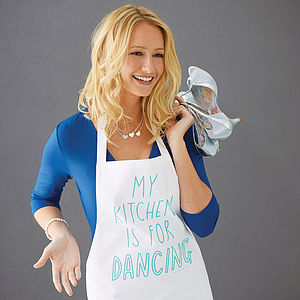 'My Kitchen Is For Dancing' Apron - gifts for mothers