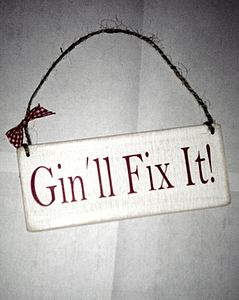 Gin'll Fix It! Vintage Sign - room decorations
