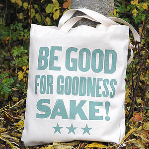 'Be Good For Goodness Sake!' Tote Bag - stockings & sacks