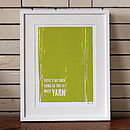'No Such Thing As Too Much Yarn' Print