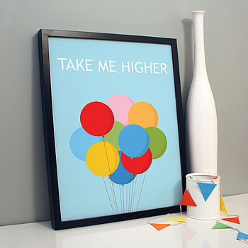 'Take Me Higher' Print