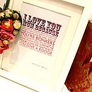 'I Love You Because' Print