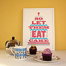 'So Let Them Eat Cake' Print