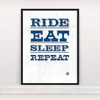'Ride Eat Sleep Repeat' Screen Print Two