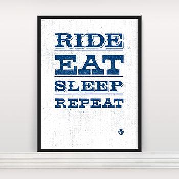 'Ride Eat Sleep Repeat' Screen Print Two