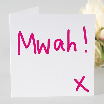 'Mwah!' Card