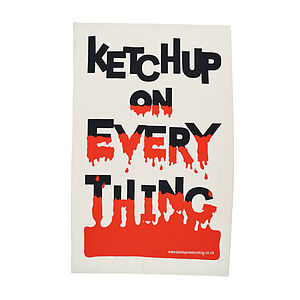 'Ketchup On Everything' Cotton Tea Towel - kitchen accessories