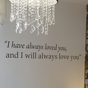 'I Have Always Loved You' Wall Sticker