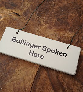 'Bollinger Spoken Here' Wooden Hanging Sign - room decorations
