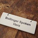 'Bollinger Spoken Here' Wooden Hanging Sign