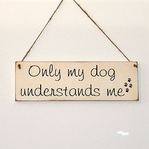 Only My Pet Understands Me Sign Personalise - outdoor decorations