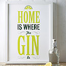 'Home Is Where The Gin Is' Print