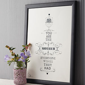 '… Everyone Wishes They Had' Print - gifts for mothers