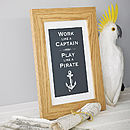 'Work Like A Captain' Screen Print