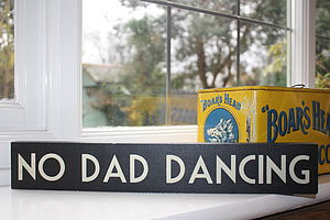 'No Dad Dancing' Sign - room decorations