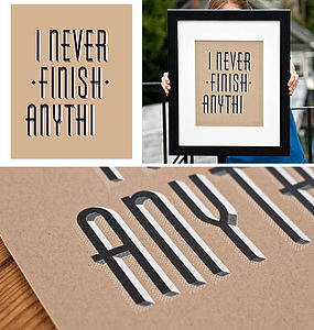 'I Never Finish Anythi' Screen Print