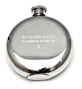 'May You Never Go To Hell…' Hip Flask - hip flasks