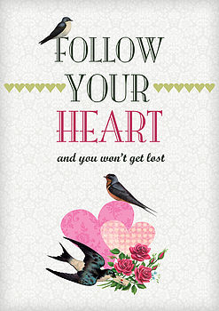 'Follow Your Heart' Print