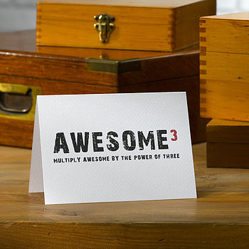 Typographic Awesome To The Power Of Three Greetings Card