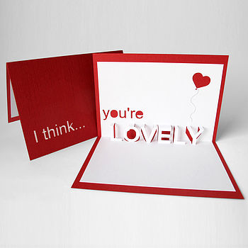 'I Think You're Lovely' Pop Up Card