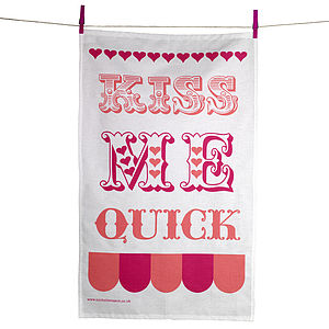 Kiss Me Quick Tea Towel