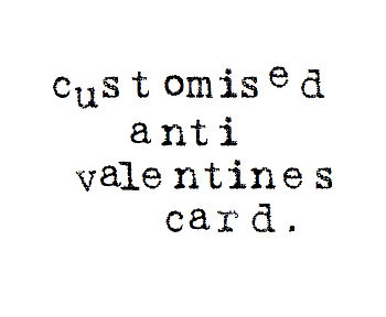 Anti Valentines Card: Customised Mardy Card