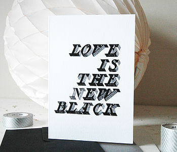 Typographical 'Love Is The New Black' Card