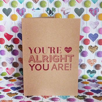 'Bit Of Alright' Card