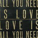 'All You Need Is Love' Wooden Sign