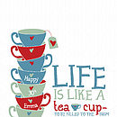 'Life Is Like A Tea Cup' - cups personalisation option
