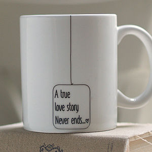 'A True Love Story Never Ends…' Mug Gift