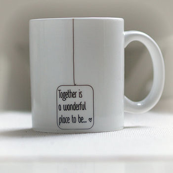 'Together Is A Wonderful Place To Be' Mug