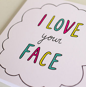 'I Love Your Face' Classic Colourful Card
