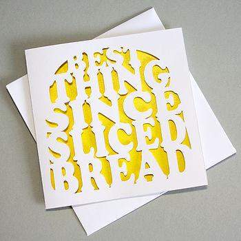 'Best Thing Since Sliced Bread' Card