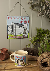'Pottering In the Shed' Sign - decorative accessories