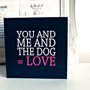 'You And Me And The Dog' Card