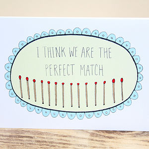 'I Think We Are The Perfect Match' A6 Card - valentine's cards