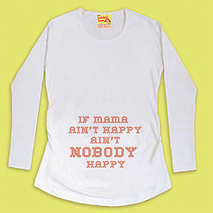 'If Mama Ain't Happy' MaterniTee Shirt - women's fashion