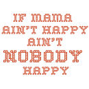 'If Mama Ain't Happy' MaterniTee Shirt