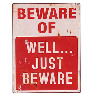 'Beware' Sign - outdoor decorations